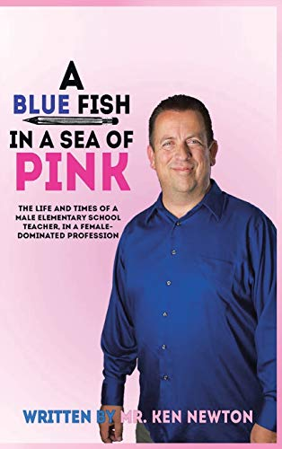 A Blue Fish in a Sea of Pink: Newton, Ken