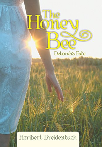 The Honey Bee: Deborahs Fate: Heribert Breidenbach