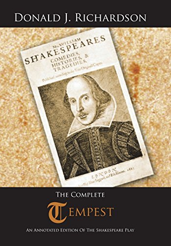 The Complete Tempest: An Annotated Edition of the Shakespeare Play: Donald J. Richardson