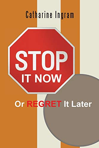 Stop It Now or Regret it Later: Catharine Ingram