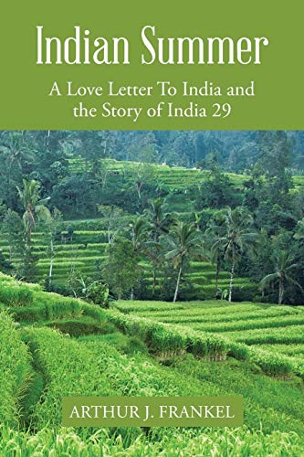 Indian Summer: A Love Letter To India: Frankel, Arthur J.