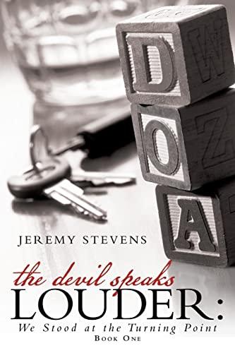The Devil Speaks Louder:: We Stood at the Turning Point: Stevens, Jeremy