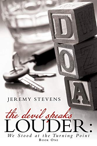 9781491862469: The Devil Speaks Louder:: We Stood at the Turning Point