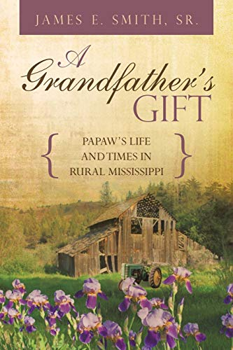 9781491863282: A Grandfather's Gift: Papaw's Life and Times in Rural Mississippi