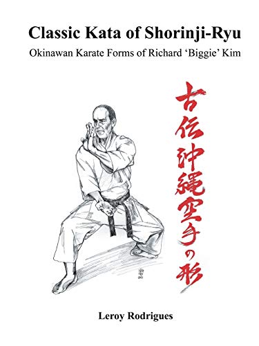 9781491865255: Classic Kata of Shorinji Ryu: Okinawan Karate Forms of Richard 'Biggie' Kim