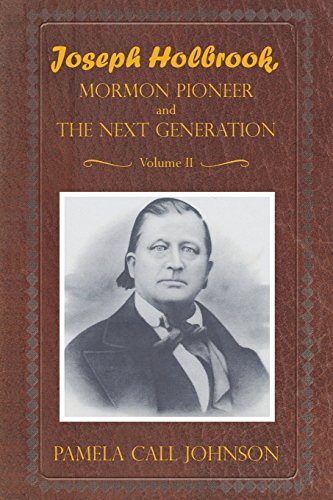9781491866542: JOSEPH HOLBROOK MORMON PIONEER AND THE NEXT GENERATION Volume II: With commentary on settlers, polygamists, and outlaws, including Butch Cassidy (Volume 2)