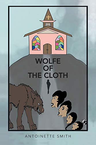 Wolfe of the Cloth: Tears on My: Antoinette Smith