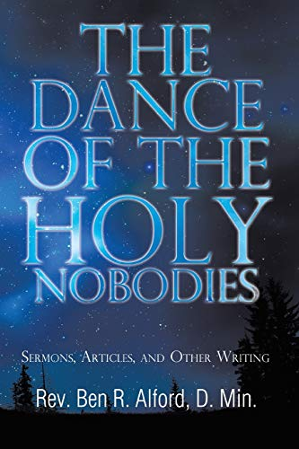 9781491870044: The Dance of the Holy Nobodies: Sermons, Articles, and Other Writing