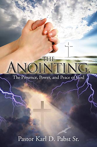 9781491872192: The Anointing: The Presence, Power, and Peace of God