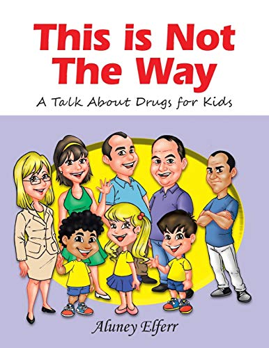 9781491872802: This is Not The Way: A Talk About Drugs for Kids