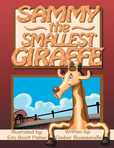 Sammy the Smallest Giraffe: Summeralls, Amber