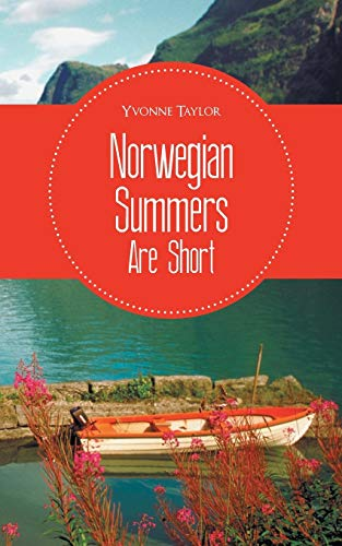 Norwegian Summers Are Short: Taylor Yvonne