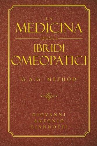 """9781491877036: La Medicina Degli Ibridi Omeopatici: """"G.A.G. Method"""" (Italian Edition)"""