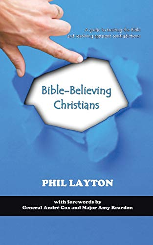Bible-Believing Christians A Guide to Trusting the Bible and Resolving Apparent Contradictions.: ...