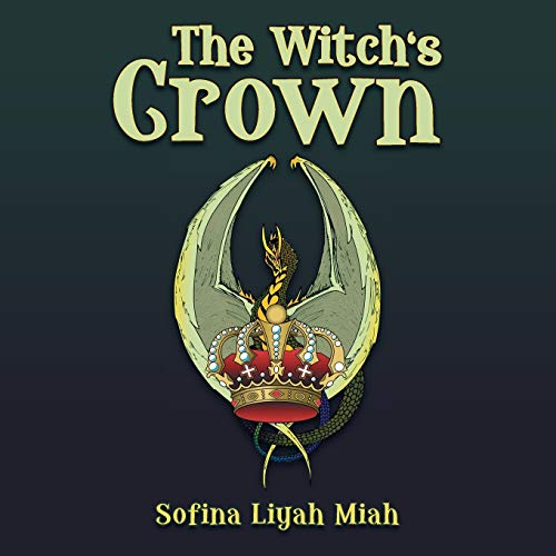 The Witchs Crown: Sofina Liyah Miah