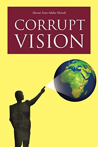 Corrupt Vision: Mintah, Akwasi Amo-Addae