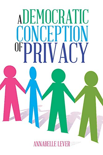 A Democratic Conception of Privacy: Lever, Annabelle