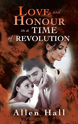 Love and Honour in a Time of Revolution: Allen Hall