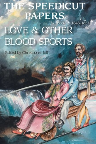 9781491879108: The Speedicut Papers: Book 2 (1848-1857): Love & Other Blood Sports