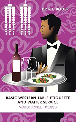 9781491879436: Basic Western Table Etiquette and Water Service: Waiter Course Included