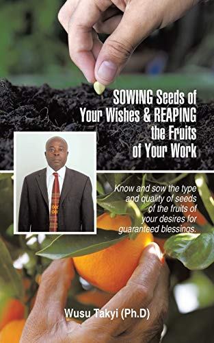 Sowing Seeds of Your Wishes & Reaping the Fruits of Your Work: Know and Sow the Type and ...