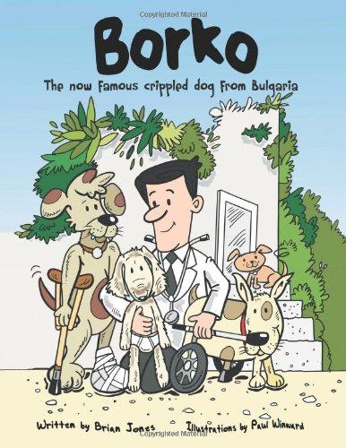 9781491881859: Borko: The Now Famous Crippled Dog from Bulgaria