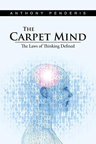 9781491884539: The Carpet Mind: The Laws of Thinking Defined