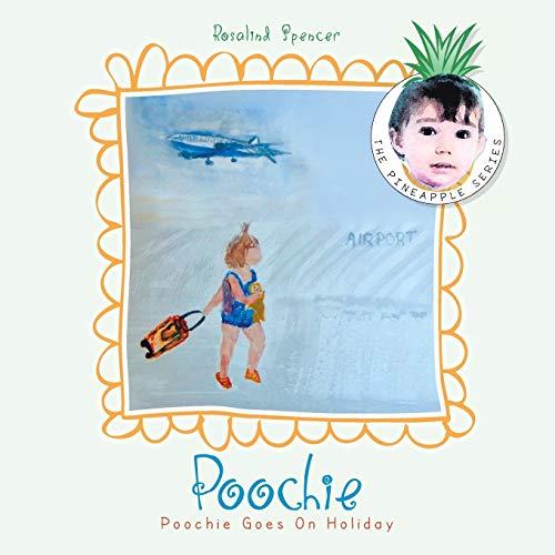 Poochie Goes on Holiday: Rosalind Spencer