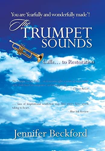 The Trumpet Sounds: Calls. to Restoration: Jennifer Beckford