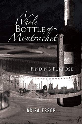 9781491891162: A Whole Bottle of Montrachet: Finding Purpose