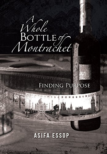 9781491891179: A Whole Bottle of Montrachet: Finding Purpose