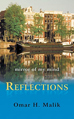 Reflections: Mirror of My Mind: Omar H. Malik