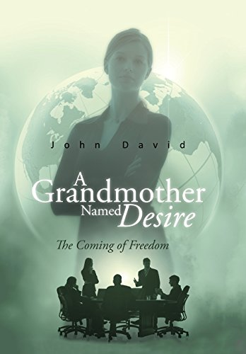 9781491893432: A Grandmother Named Desire: The Coming of Freedom