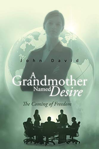 9781491893449: A Grandmother Named Desire: The Coming of Freedom