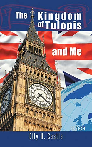 The Kingdom of Tulopis and Me: Elly H. Castle