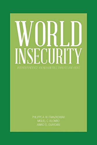 9781491896853: World Insecurity: Interdependence Vulnerabilities, Threats and Risks