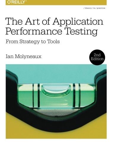 9781491900543: The Art of Application Performance Testing: From Strategy to Tools