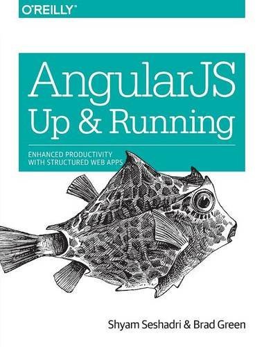 9781491901946: AngularJS: Up and Running: Enhanced Productivity with Structured Web Apps