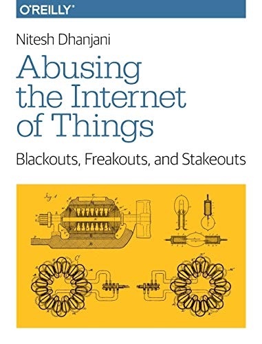 9781491902332: Abusing the Internet of Things: Blackouts, Freakouts, and Stakeouts