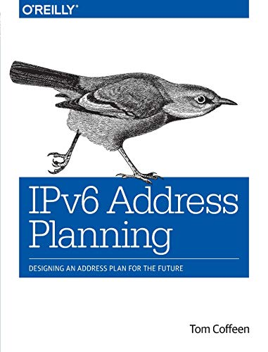 9781491902769: IPv6 Address Planning: Designing an Address Plan for the Future