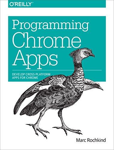 9781491904282: Programming Chrome Apps: Develop Cross-Platform Apps for Chrome