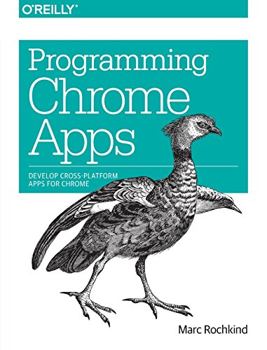 Programming Chrome Apps: Marc Rochkind