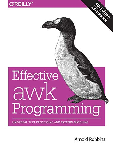 Effective AWK Programming, 4e (Paperback): Arnold Robbins