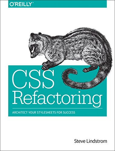9781491906422: CSS Refactoring: Architect Your Stylesheets for Success
