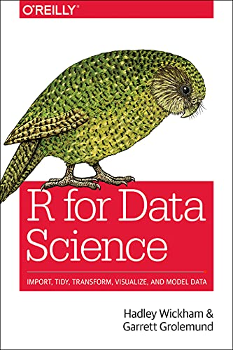 9781491910399: R for Data Science: Import, Tidy, Transform, Visualize, and Model Data