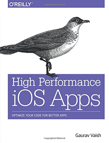 9781491911006: High Performance iOS Apps: Optimize Your Code for Better Apps