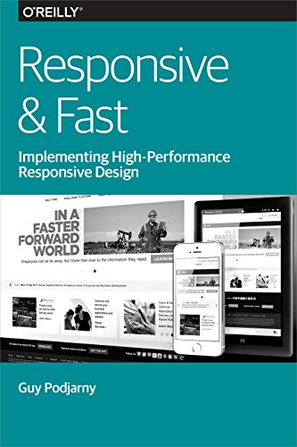 Responsive & Fast: Implementing High-Performance Responsive Design: Guy Podjarny