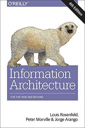 9781491911686: Information Architecture for the World Wide Web: Designing for the Web and Beyond