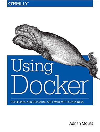 9781491915769: Using Docker: Developing and Deploying Software with Containers