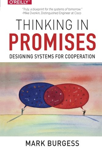 Thinking in Promises: Designing Systems for Cooperation